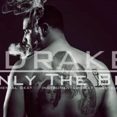 "Drake Type Beat Instrumental ""Only The Best'' Prod.Penacho"