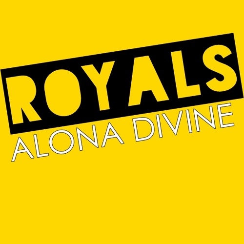 ROYALS Cover by Alona Divine