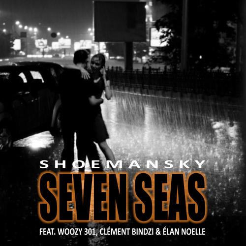 Shoemansky - Seven Seas (feat. Woozy 301, Clément Bindzi, Élan Noelle)