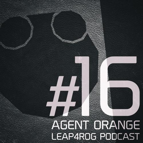 Agent Orange - Leap4rog Podcast #16
