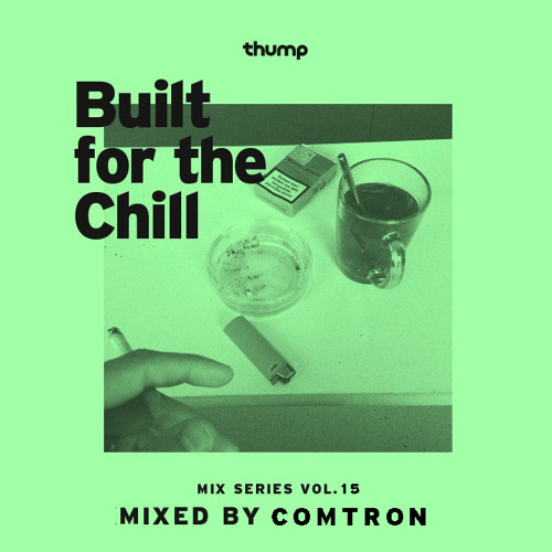 Built for the Chill Vol. 15 - Comtron