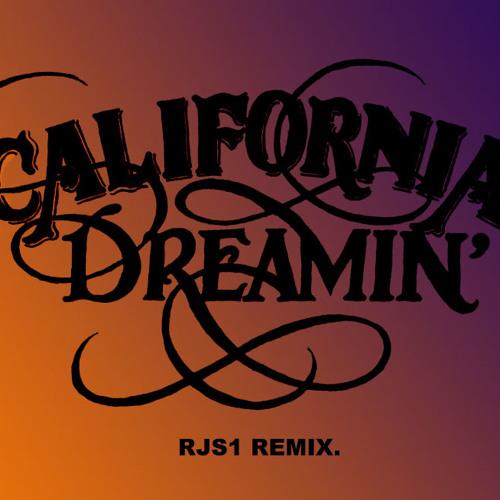California Dreaming. RjS1 Remix.