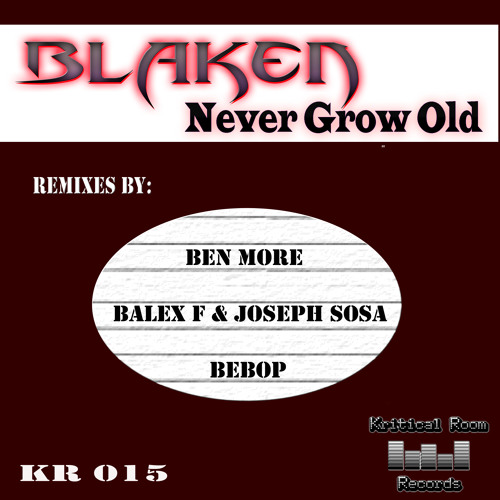 Blaken - Never Grow Old ( Balex F & Joseph Sosa Remix)