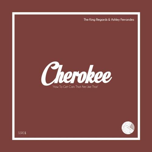 The King Regards and Ashley Ferrandez - Cherokee