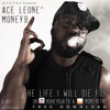 Ace Leone Ft Money B - Life I Will Die For