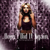 Oops!...I Did It Again (Britney- Piece Of Me) STUDIO VERSION