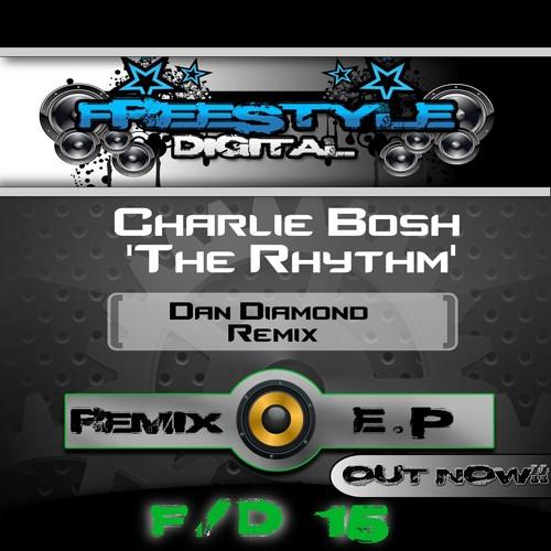 Charlie Bosh - The Rhythm (Dan Diamond Remix)