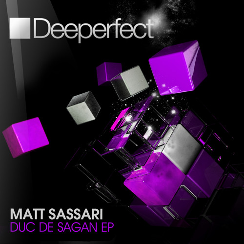 Matt Sassari - Duc De Sagan EP // Deeperfect Records