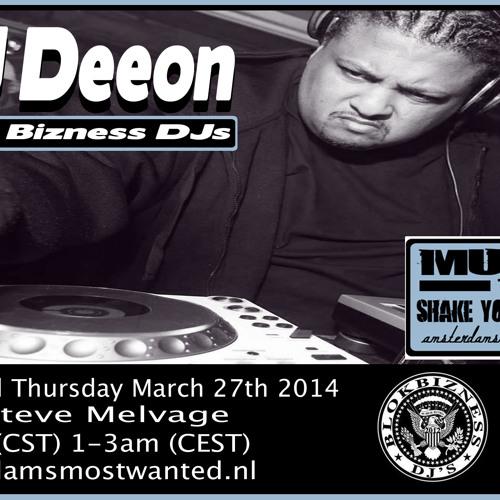 """DJ Deeon on """"Music To Shake Your Ass To"""" Amsterdam's Most Wanted March 27th 2014"""