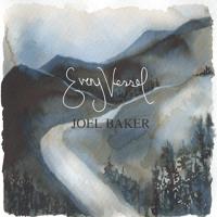 Joel Baker - Every Vessel Every Vein