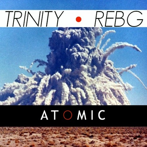 Trinity & REBG - ATOMIC (Original Mix)[CLICK ON 'BUY' FOR FREE DL]