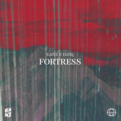 """GANZ & ELOQ - """"Fortress"""" [EARMILK Exclusive]"""