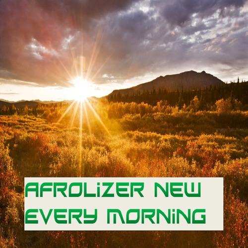 Afrolizer - New Every Morning (read descript.)
