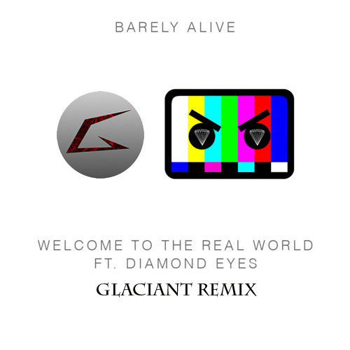 Welcome To The Real World (Glaciant Remix) [Ft. Diamond Eyes]