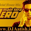 Shanivaar Raati (Main Tera Hero 2014) - House Club Mix [DJAatish.in]