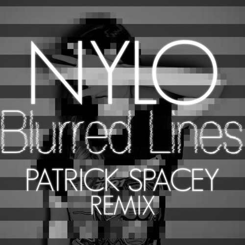 Nylo - Blurred Lines (Patrick Spacey Remix)