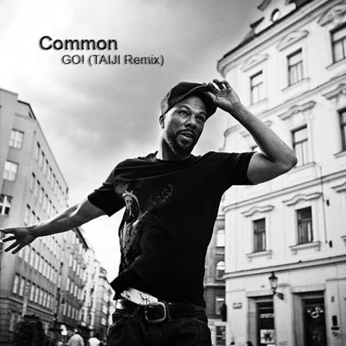 Common - Go! (TAIJI Remix)