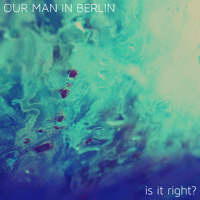 Our Man In Berlin - Lonely Arms
