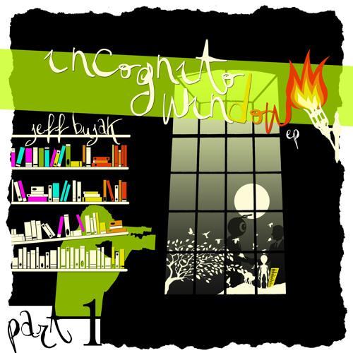Jeff Bujak - Incognito Window FULL ALBUM