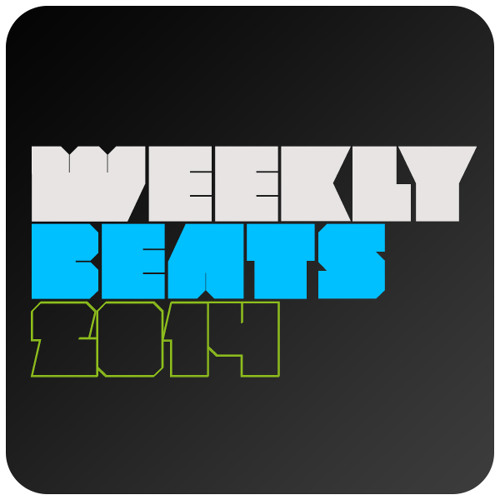 Weeklybeats 2014 #12 - xyce xyce Baby