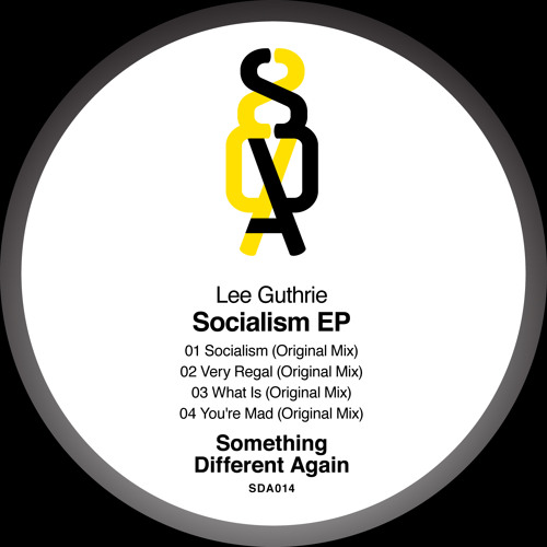 [SDA014] Lee Guthrie - Socialism EP [Something Different Again]