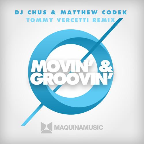 Dj Chus, Matthew Codek - Movin' & Groovin' - Tommy Vercetti Remix [MAQ119]