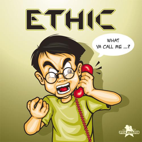 Ethic - What Ya Call Me EP