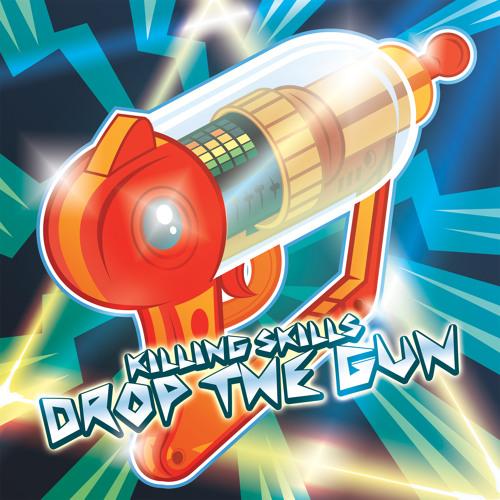 Killing Skills - Drop The Gun