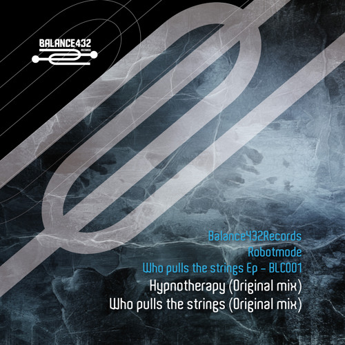 Robotmode - Who Pulls The Strings EP - BLC001/Balance432Records