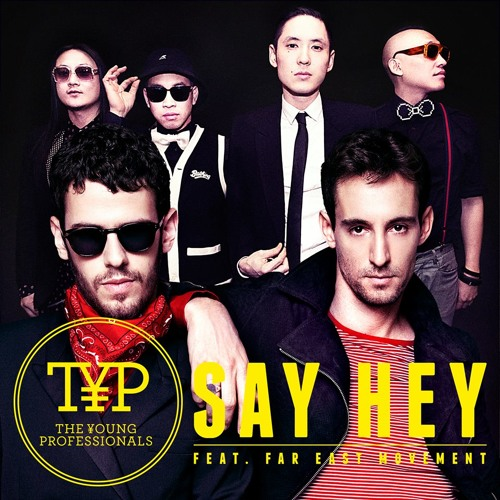 Say Hey feat. Far East Movement