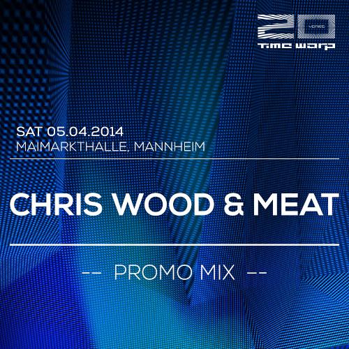 Chris Wood & Meat Time Warp Promo Mix