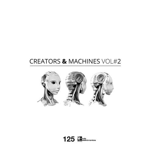 CREATORS & MACHINES VOL. 2