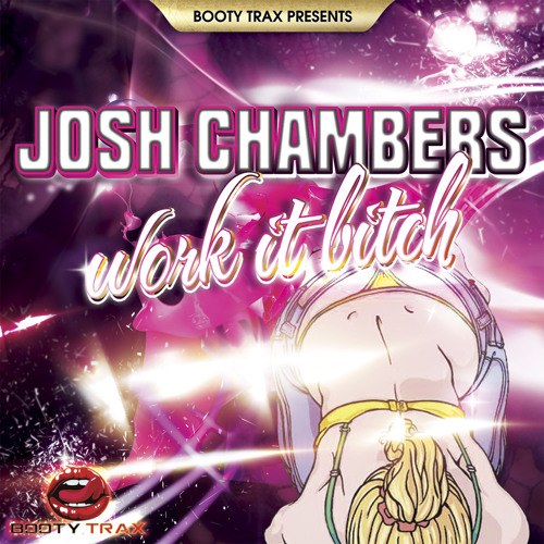 Josh Chambers - Work it Bitch ***OUT NOW ONLY ON BEATPORT!***CLIP***
