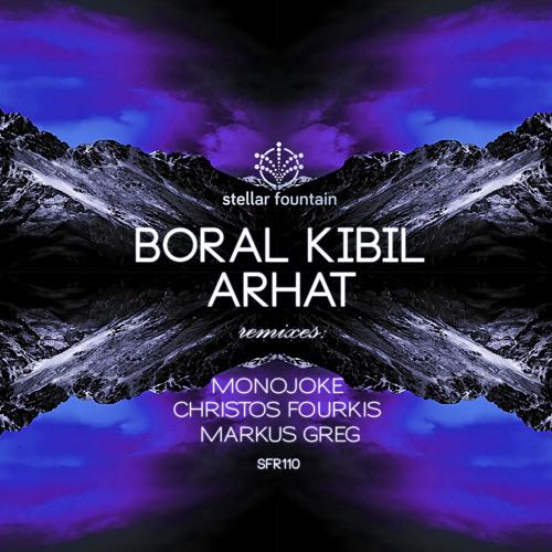 Boral Kibil - Arhat (Original Mix) / Stellar Fountain Records