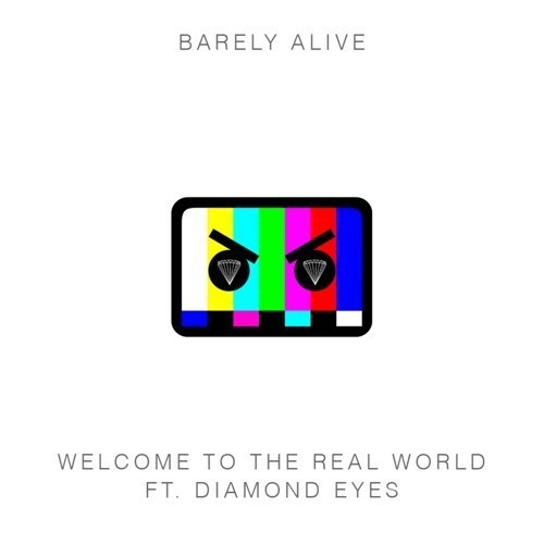 Barely Alive - Welcome to the Real World ft. Diamond Eyes (Panda Eyes Remix)