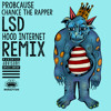 LSD Ft. Chance The Rapper (Hood Internet Remix) [Free Download]