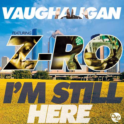 Vaughaligan Walwyn - Still Here ft. Z-Ro