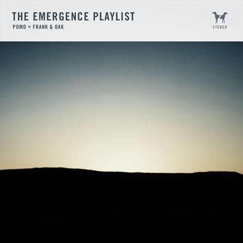 The Emergence Playlist | Pomo X Frank & Oak
