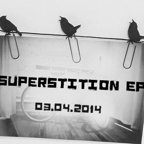 Superstition EP (teaser)