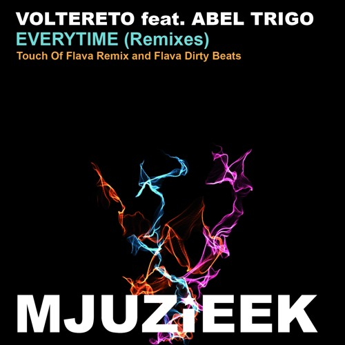 OUT NOW! Voltereto feat. Abel Trigo - Everytime (Remixes) (Flava Dirty Beats)