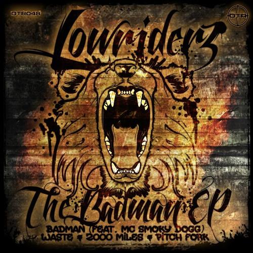 LOWRIDERZ - BADMAN (FEAT. MC SMOKY DOGG)