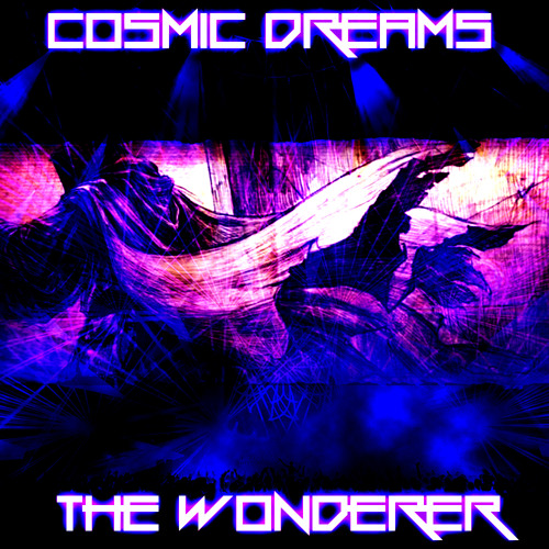 Cosmic Dreams The Wonderer