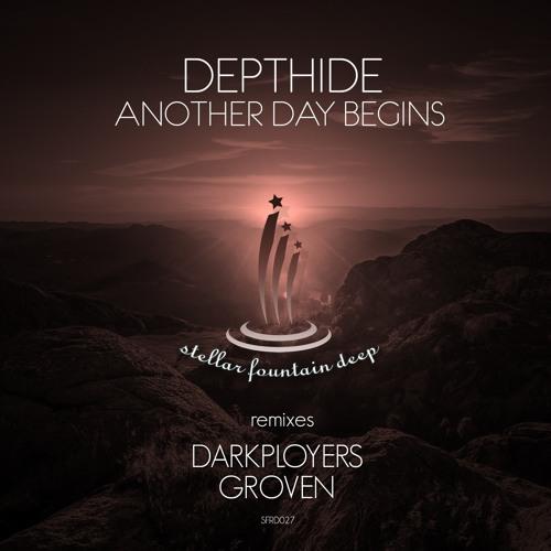 Depthide - Another Day Begins  (Darkployers Remix) [Stellar Fountain Deep]