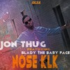 @jon_official Ft Blady the baby face - Nose Klk (Show me spanish version)