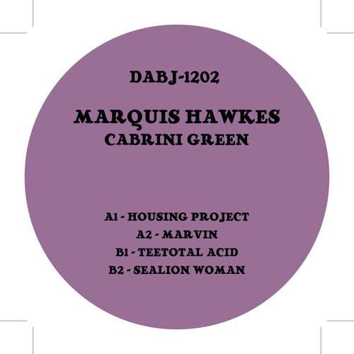 Marquis Hawkes - Cabrini Green - DABJ 1202