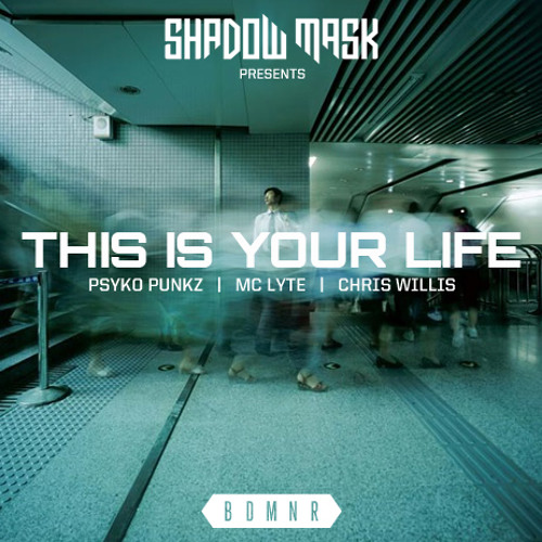 This Is Your Life by Psyko Punkz, M.C. Lyte and Chris Willis  - EDM.com Premiere