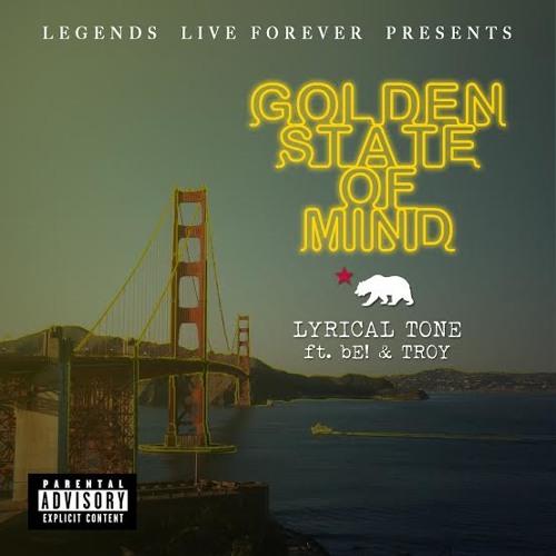 Lyrical Tone ft. bE! & Troy - Golden State Of Mind (Prod. By The Blacksmiths)