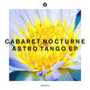 Cabaret Nocturne - Astro Tango 'The Deadstock 33's Remix aka Justin Robertson' (Join Our Club)
