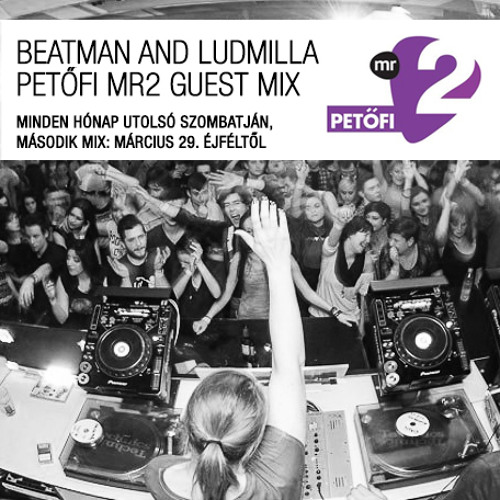 [FREEDOWNLOAD] Beatman and Ludmilla - Monthly DJ Mix for Petőfi MR2 Radio - Session #2 - March,2014