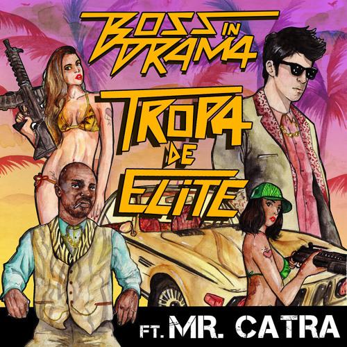 Boss in Drama - Tropa De Elite (ft. Mr. Catra)